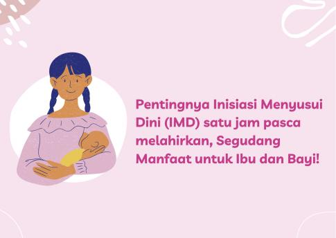 Pentingnya Inisiasi Menyusui Dini (IMD) satu jam pasca melahirkan, Segudang Manfaat untuk Ibu dan Bayi!