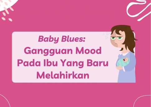 Baby Blues: Gangguan Mood Pada Ibu Yang Baru Melahirkan